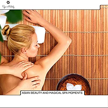 Asian Beauty And Magical Spa Moments
