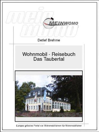 Wohnmobil Reisebuch Deutschland, Das Taubertal: 12. überarbeitete Auflage, 2021