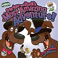 Parker and Rudi's Most Amazing Adventure! (The Sevenhills Stories)