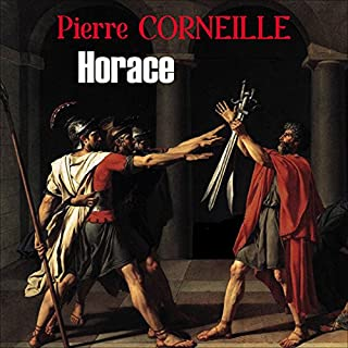 Horace                   De :                                                                                                                                 Pierre Corneille                               Lu par :                                                                                                                                 Maria Mauban,                                                                                        Françoise Rosay,                                                                                        Catherine Sellers,                   and others                 Durée : 1 h et 42 min     1 notation     Global 4,0