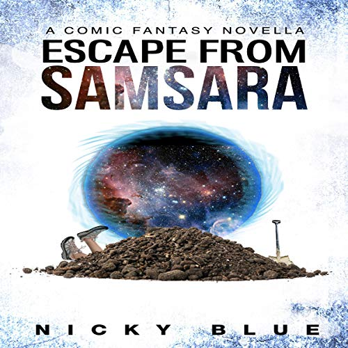 Escape from Samsara: A Dark Comedy Fantasy Adventure     Prophecy Allocation, Book 1              By:                                                                                                                                 Nicky Blue                               Narrated by:                                                                                                                                 David Morley Hale                      Length: 3 hrs and 25 mins     1 rating     Overall 4.0