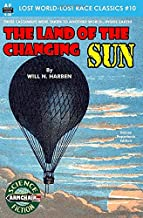 The Land of the Changing Sun (Lost World-Lost Race Classics)