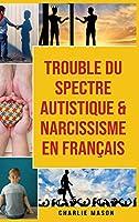 Trouble du spectre Autistique & Narcissisme En français