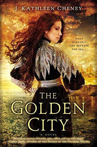 The Golden City by J. Kathleen Cheney (November 05,2013)
