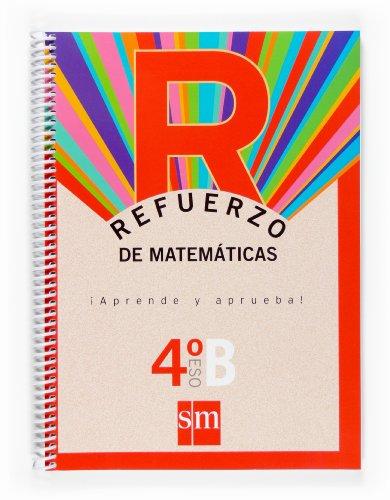 Refuerzo de matemáticas. ¡Aprende y aprueba!, Opción B 4 ESO - 9788467516708