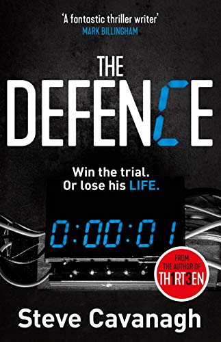 The Defence: Win the trial. Or lose his life. (Eddie Flynn) by [Steve Cavanagh]