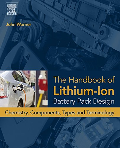 The Handbook of Lithium-Ion Battery Pack Design: Chemistry, Components, Types and Terminology (English Edition)