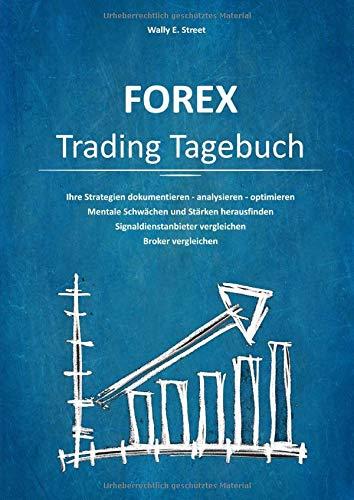 FOREX Trading Tagebuch: Ihre Handels-Strategien statistisch erfassen, auswerten, optimieren.