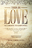 """This is Love According to GOD's Will - This is Love: """"Hmph. You're one of those Christians"""" (The Truth, Love & God series Book 1)"""