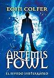 Artemis Fowl: el mundo subterráneo / Artemis Fowl (Spanish Edition)