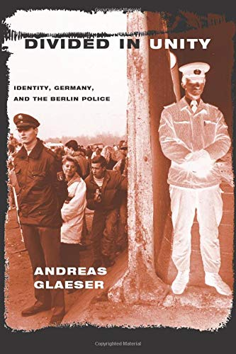 Divided in Unity: Identity, Germany, and the Berlin Police