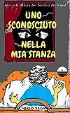 UNO SCONOSCIUTO NELLA MIA STANZA: Storia da leggere per bambini da 5 anni (Italian Edition)