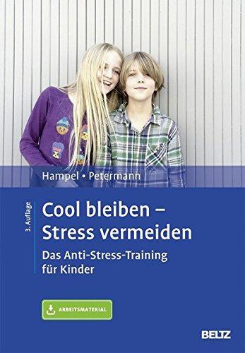 Cool bleiben - Stress vermeiden: Das Anti-Stress-Training für Kinder. Mit Arbeitsmaterial