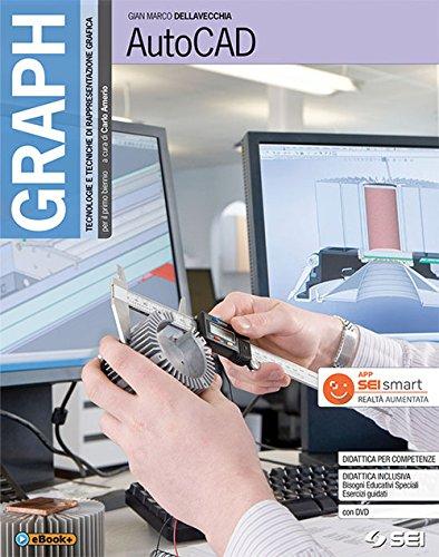 Graph. Autocad. Per gli Ist. tecnici e professionali. Con e-book. Con espansione online. Con CD-ROM