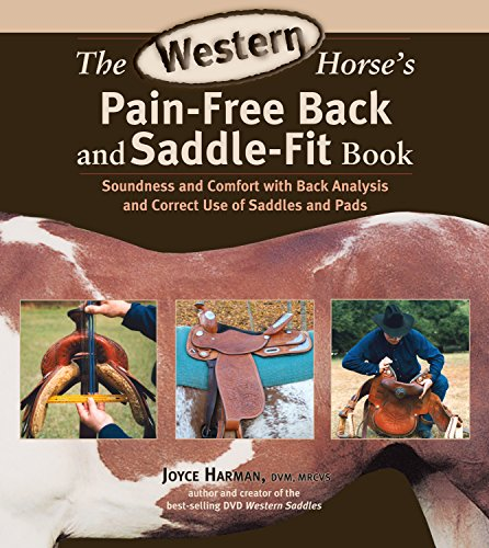 The Western Horse's Pain-Free Back and Saddle-Fit Book: Soundness and...