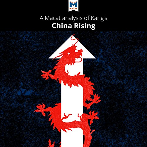 A Macat Analysis of David C. Kang's China Rising: Peace, Power, and Order in East Asia Titelbild