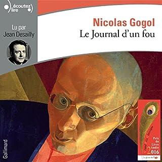 Le Journal d'un fou                   De :                                                                                                                                 Nicolas Gogol                               Lu par :                                                                                                                                 Jean Desailly                      Durée : 1 h et 2 min     Pas de notations     Global 0,0