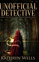 Unofficial Detective: Large Print Hardcover Edition