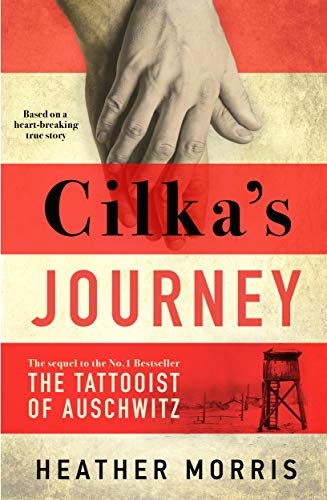 Cilka\'s Journey: The Sunday Times bestselling sequel to The Tattooist of Auschwitz (English Edition)