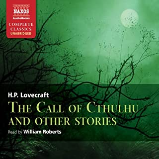 Call of Cthulhu and Other Stories                   Written by:                                                                                                                                 H. P. Lovecraft                               Narrated by:                                                                                                                                 William Roberts                      Length: 4 hrs and 22 mins     17 ratings     Overall 3.9