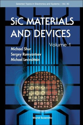 Sic Materials and Devices - Volume 1 (Selected Topics in Electronics and Systems)
