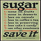 War Propaganda Poster (US Food Administration 1917) World War I Poster No 28 Sugar Save It War The Food Administration was advertising the rationing of sugar on this poster telling and asking Americ