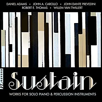 Sustain: Works for Solo Piano & Percussion Instruments