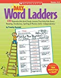 "Daily Word Ladders: Grades 4€""6: 100 Reproducible Word Study Lessons That Help Kids Boost Reading, Vocabulary, Spelling & Phonics Skills€•Independently!"