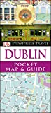 Dublin. Eyewitness pocket map and guide (DK Eyewitness Travel Guide) [Idioma Inglés]: DK Eyewitness Travel Pocket Map & Guide 2017 (Pocket Travel Guide)