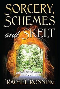 Sorcery, Schemes and Skelt: The Kinowenn Chronicles Vol II by [Rachel Ronning]