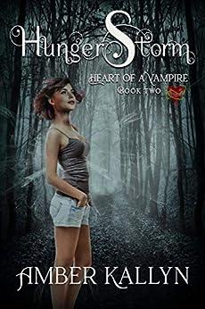 Hungerstorm (Heart of a Vampire, Book 2) by [Amber Kallyn]