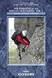 Via Ferratas of the Italian Dolomites: Vol 1 (Cicerone Guide) [Idioma Inglés]