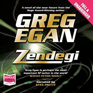 Zendegi                   By:                                                                                                                                 Greg Egan                               Narrated by:                                                                                                                                 Stan Pretty                      Length: 13 hrs and 24 mins     17 ratings     Overall 3.6