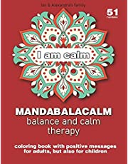 Mandabalacalm, balance end calm therapy: Coloring book with positive messages for adults, but also for children