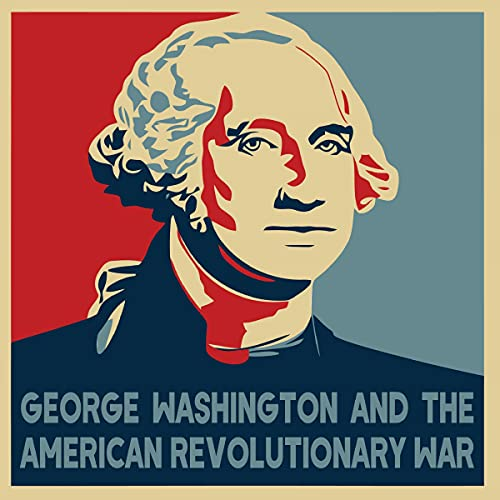 George Washington and the American Revolutionary War cover art
