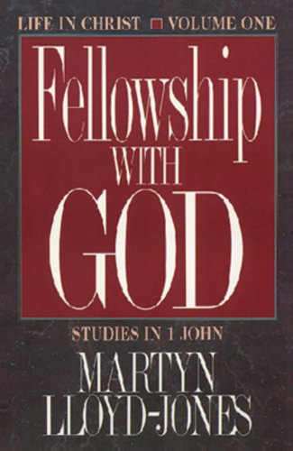 Image of Fellowship With God: Life in Christ (Studies in I John, Vol 1)
