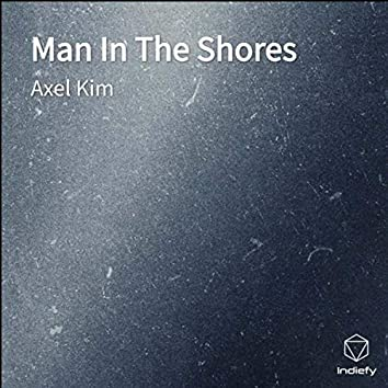 Man In The Shores