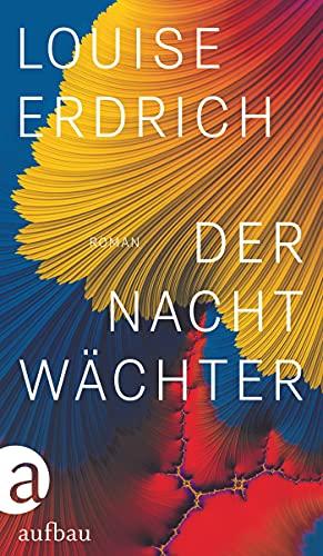 Buchseite und Rezensionen zu 'Der Nachtwächter: Roman' von Louise Erdrich
