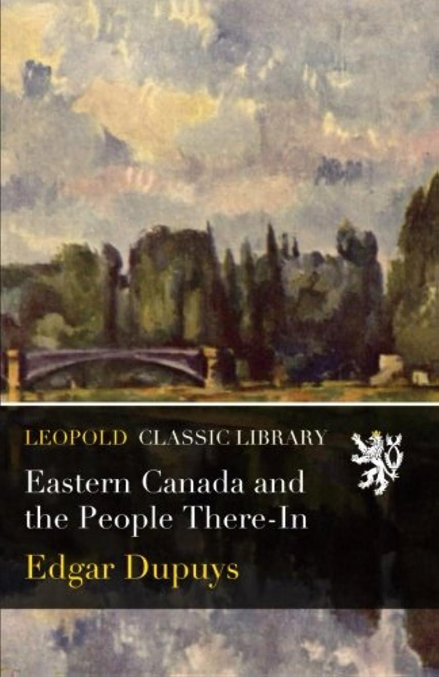 パントリー発掘予言するEastern Canada and the People There-In
