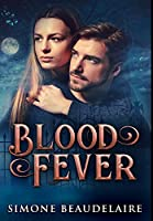 Blood Fever: Premium Hardcover Edition