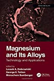 Magnesium and Its Alloys: Technology and Applications (Metals and Alloys)