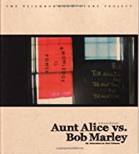Aunt Alice Vs Bob Marley:: My Education In New Orleans (Neighborhood Story Project)