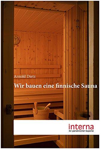 Wir bauen eine finnische Sauna