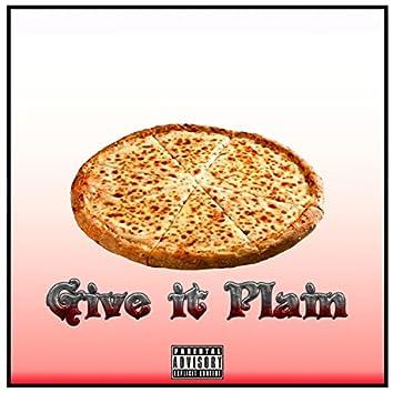 Give it Plain
