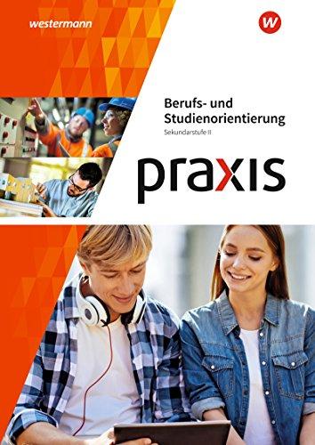 Praxis Berufs- und Studienorientierung: Arbeitsheft: Sekundarstufe II