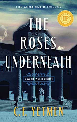 The Roses Underneath (The Anna Klein Trilogy Book 1)