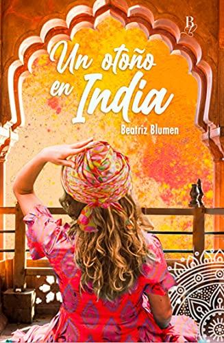 Un otoño en India (Un otoño en Bali nº 2) de Beatriz Blumen