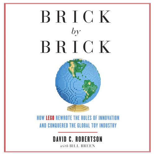 Brick by Brick     How LEGO Rewrote the Rules of Innovation and Conquered the Global Toy Industry              By:                                                                                                                                 David Robertson,                                                                                        Bill Breen                               Narrated by:                                                                                                                                 Thomas Vincent Kelly                      Length: 10 hrs and 23 mins     157 ratings     Overall 4.2