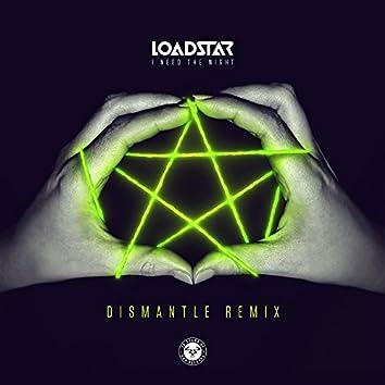 I Need the Night [Dismantle Remix]