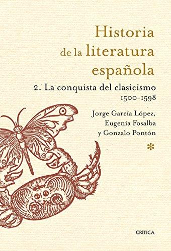La conquista del clasicismo. 1500-1598 (Historia de la Literatura Española)